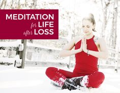Meditation for Life after Loss: Meditation Tutorial for Beginners (Video + Audio)
