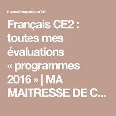 Français CE2 : toutes mes évaluations « programmes 2016 » | MA MAITRESSE DE CM1-CM2