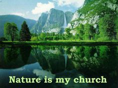 Nature is my church