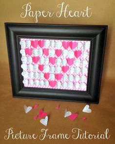 DIY Paper Heart Picture Frame Tutorial - My Crafty Spot