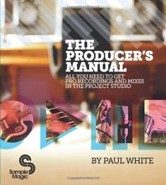 The Producer's Manual: All You Need to Get Pro Recordings and Mixes in the Project Studio  US $36.17 & FREE Shipping  #bigboxpower