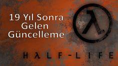 19 yıl sonra gelen güncelleme:Half Life
