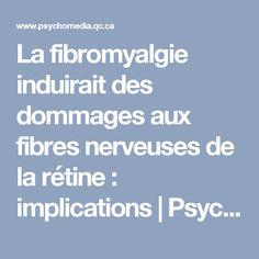 La fibromyalgie induirait des dommages aux fibres nerveuses de la rétine : implications   Psychomédia