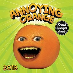 Annoying Orange Wall Calendar: Any fan of The Annoying Orange, created by Dane Boedigheimer in 2009, will enjoy this 2013 wall calendar featuring Orange, his crude-humored jokes and puns, and the fruit, veggies, and other objects he heckles and annoys.  http://www.calendars.com/Satire/Annoying-Orange-2013-Wall-Calendar/prod201300002809/?categoryId=cat00052=cat00052#