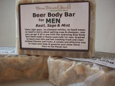 Finally an all in one Beer Body Bar for Men! This soap acts as a body wash and a shampoo bar. For guys that like to keep things simple! This incredible beer body bar is scented with cool , sweet basil, with eathy undertones of sage topped off with a minty fresh finish... so refreshing and intoxicating. Great scent for men!
