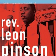 Reverend Leon Pinson - George Mitchell Collection on LP + Download