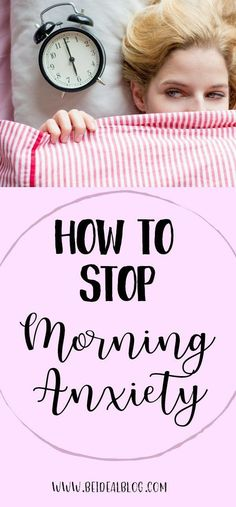 Three ways to stop morning anxiety before it starts!