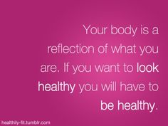 Be healthy - look healthy. #fitness inspiration