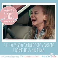 Minha cara quando... - Frases de mãe Maternity, Wisdom, Quotes, Cry, Laughing, Well Said, Sayings, Pregnancy, Quotations