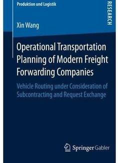 Operational Transportation Planning Of Modern Freight Forwarding Companies PDF