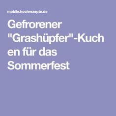 """Gefrorener """"Grashüpfer""""-Kuchen für das Sommerfest"""