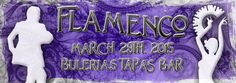 March 29th - NO COVER FLAMENCO SHOWS @ Bulerias Tapas Bar Chicago