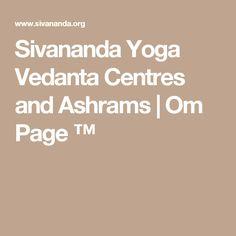 Sivananda Yoga Vedanta Centres and Ashrams | Om Page ™