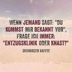 """Sprachlos machen When someone says, """"You look familiar,"""" I always ask, """"Rehabilitation clinic or jail? Best Quotes, Funny Quotes, Funny Images, Funny Pictures, German Quotes, Funny As Hell, Husband Quotes, Good Jokes, True Words"""