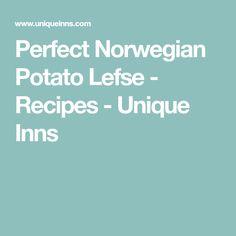 Perfect Norwegian Potato Lefse - Recipes - Unique Inns