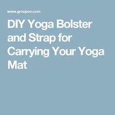 DIY Yoga Bolster and Strap for Carrying Your Yoga Mat