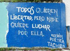 Todos quieren libertad, pero nadie quiere luchar por ella #Acción Poética Tachira #accion