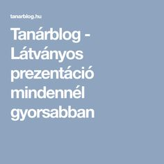 Tanárblog - Látványos prezentáció mindennél gyorsabban Digital Citizenship, English Grammar, Teaching, Education, Onderwijs, Learning, Tutorials