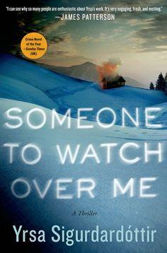 Someone to Watch Over Me by Yrsa Sigurdardottir
