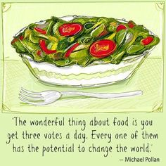 Keep this quotation from author of Food Rules, Michael Pollan, in mind before your meals.