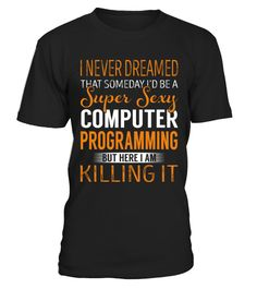 """# Computer Programming . Special Offer, not available anywhere else! Available in a variety of styles and colors Buy yours now before it is too late! Secured payment via Visa / Mastercard / Amex / PayPal / iDeal How to place an order Choose the model from the drop-down menu Click on """"Buy it now"""" Choose the size and the quantity Add your delivery address and bank details And that's it!"""