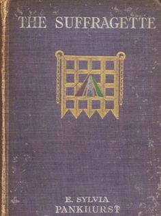 """Artist Sylvia Pankhurst designed a brooch as a literal badge of honour for ex-prisoners, featuring a Broad Arrow (the mark of prisoners' garb) enameled in purple, green, and white displayed on a portcullis, the medieval gate that is the symbol of Parliament. That symbol became so important that she put it on the cover of her history, """"The Suffragette."""" Link goes to a post for """"Grandmothers Choice"""" - a sampler quilt honoring the suffrage movement."""