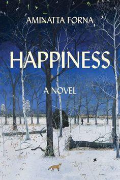 New Spring 2018 Books: Happiness by Aminatta Forna