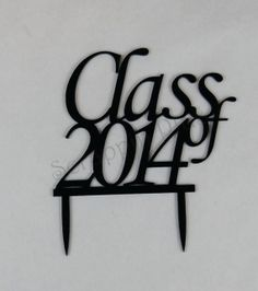 Acrylic Class of 2014 Cake Topper Laser by scrappinplus on Etsy, $4.30