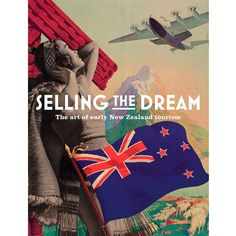 Selling The Dream- The Art of Early New Zealand Tourism