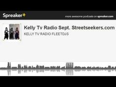 Kelly Tv Radio Sept. Streetseekers.com (made with Spreaker)