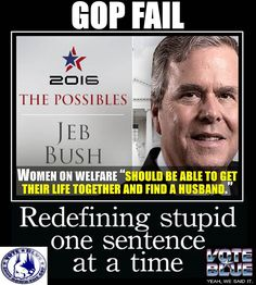 Jeb Bush Quotes Yeah Keep Trying To Convince Yourself Of That One Mrbuchanan .