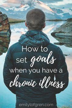 Chronic Illness | Lyme Disease | Fibromyalgia | Chronic Fatigue | Goal Setting | Intentional Living | Faith