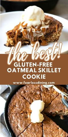 If you love oatmeal cookies, these gluten free oatmeal skillet cookies are absolutely delicious. Make them into a special dessert by topping with ice cream and caramel sauce! This is a giant cookie and can feed a crow! www.fearlessdining.com Gluten Free Oatmeal Cookie Recipe, Best Gluten Free Cookies, Best Gluten Free Desserts, Gluten Free Cookie Recipes, Gluten Free Cupcakes, Gluten Free Pie, Gluten Free Oats, Oatmeal Cookies, Skillet