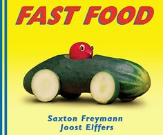 Fast Food  By Saxton Freymann    Freymann has a gift for transforming recognizable fruits and veggies into adorable animals and objects.