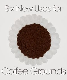 Six New Uses for Coffee Grounds from Inspiration for Moms