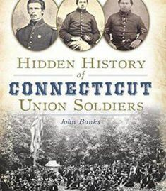 Hidden History Of Connecticut Union Soldiers PDF