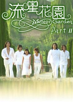 Meteor Garden 2. Continuation of Meteor Garden. Honestly, I really don't like this series. It's really heartbreaking. But well, ending's nice.
