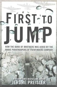 With firsthand accounts of WWII heroism from the US Army Pathfinders, New York Times bestselling author Jerome Priesler chronicles their escapades scouting behind enemy lines ahead of the Band of Brot