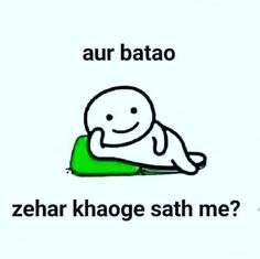Haan khaungi tere pas h kya. h toh bta wrna aage badh Haha Quotes, Funny Attitude Quotes, Stupid Quotes, Swag Quotes, Girly Quotes, Bitchyness Quotes, Missing Quotes, True Quotes, Crazy Jokes