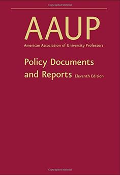 Policy Documents and Reports by AAUP LB2334 .A54 2015