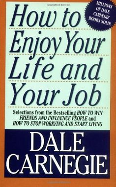 How To Enjoy Your Life And Your Job by Dale Carnegie. $7.99. Publisher: Pocket Books (January 2, 1990). Author: Dale Carnegie. Publication: January 2, 1990
