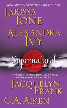 Bestseller Books Online Supernatural Larissa Ione, Alexandra Ivy, Jacquelyn Frank, G. A. Aiken $7.99  - http://www.ebooknetworking.net/books_detail-142010988X.html