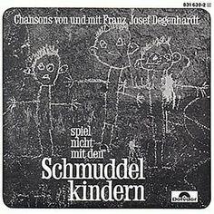 Franz Josef Degenhardt - Spiel nicht mit den Schmuddelkindern Songtext