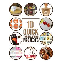 10 Quick Thanksgiving Projects..great one..has lots of activities for kids!