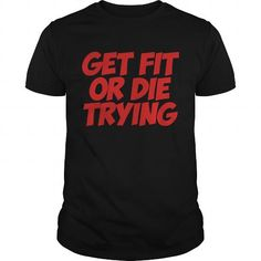 Get Fit Or Die Trying Design
