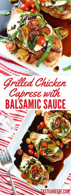 Grilled Chicken Caprese with Balsamic Sauce - an easy, fresh & flavorful summertime dinner! http://tasteandsee.com #MemorialDayGrillFest