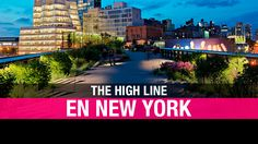 The High Line: el paseo neoyorquino donde la naturaleza venció al concreto