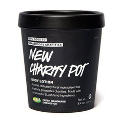 LUSH Cosmetics Charity Pot Body Lotion... With every purchase of Charity Pot, they donate 100% of the price (minus the taxes) to small, grassroots organizations working in the areas of environmental conservation, animal welfare and human rights.