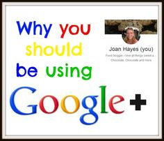 Why you should use Google Plus | Chocolate, Chocolate and more...  - epublicitypr.com