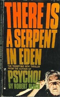There Is A Serpent In Eden by Robert Bloch Robert Bloch, Horror Books, Mad Men, Thriller, Books To Read, Sci Fi, Novels, Author, Reading